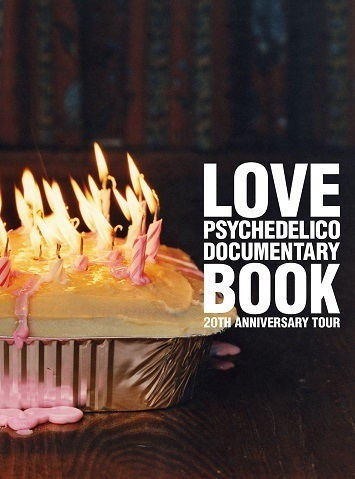 LOVE PSYCHEDELICO 20TH ANNIVERSARY TOUR〜DOCUMENTARY BOOK〜